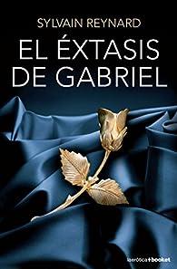 El éxtasis de Gabriel par Sylvain Reynard
