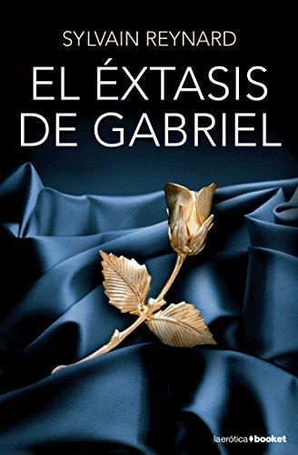 El Éxtasis De Gabriel (La Erótica) por Sylvain Reynard