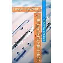 The Legato Method: Finger Dexterity (English Edition)