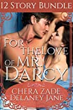 For the Love of Mr. Darcy: An Erotic Twelve Short Story Pride and Prejudice Bundle (English Edition)