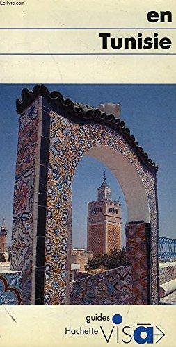En Tunisie: [guide (Hachette guides bleus visa) (French Edition) par Mansour-Monteil V.