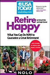 Retire Happy: What You Can Do Now to Guarantee a Great Retirement (USA TODAY/Nolo Series) by Richard Stim Attorney (2008-03-14)
