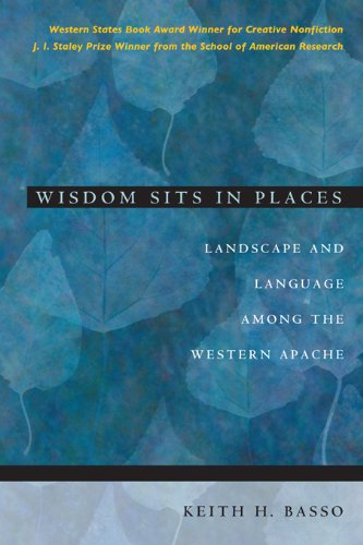 Wisdom Sits in Places: Landscape and Language Among the Western Apache (English Edition) (Western New Mexico University)