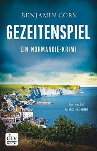 Buchseite und Rezensionen zu 'Gezeitenspiel: Ein Normandie-Krimi (Nicolas Guerlain)' von Benjamin Cors
