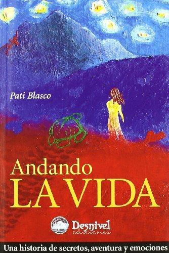 Andando la vida por Pati Blasco