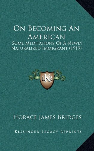 On Becoming an American: Some Meditations of a Newly Naturalized Immigrant (1919)
