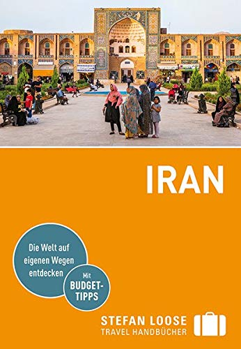 Stefan Loose Reiseführer Iran: mit Reiseatlas