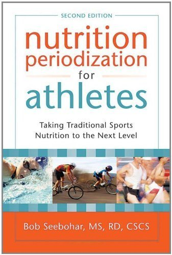 Nutrition Periodization for Athletes: Taking Traditional Sports Nutrition to the Next Level by Bob Seebohar MS RD CSCS (2011-04-01) par Bob Seebohar MS RD CSCS;