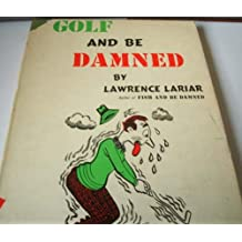 Golf & Be Damned