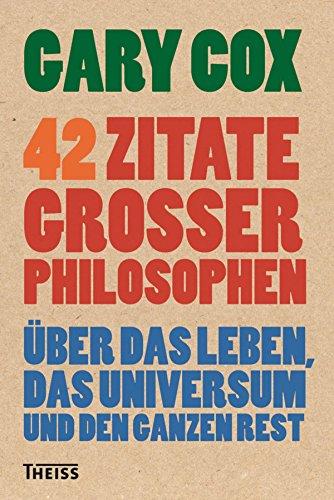 42 Zitate Großer Philosophen über Das Leben Das Universum