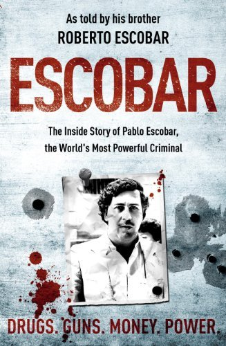 Escobar: The Inside Story of Pablo Escobar, the World's Most Powerful Criminal by Roberto Escobar (2009-03-19)