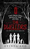 The Dwellers beneath the Arches: The Dwellers