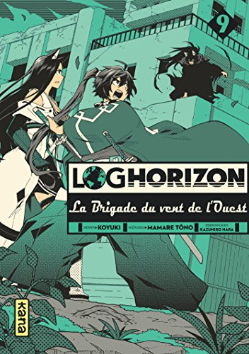 Log Horizon : La brigade du vent de l'ouest Edition simple Tome 9