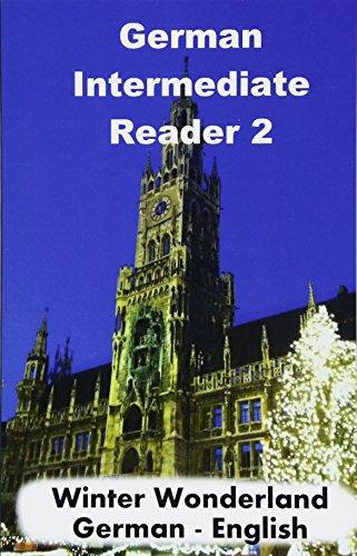 German Intermediate Reader 2: Winter Wonderland (German Reader, Band 2)