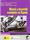 Minería y desarrollo económico en España (Economía. Serie Historia económica)