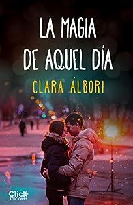 La magia de aquel día par Clara Albori