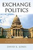 Exchange Politics: Opposing Obamacare in Battleground States