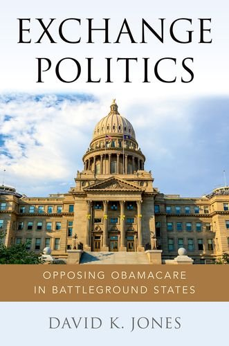 Exchange Politics: Opposing Obamacare in Battleground States
