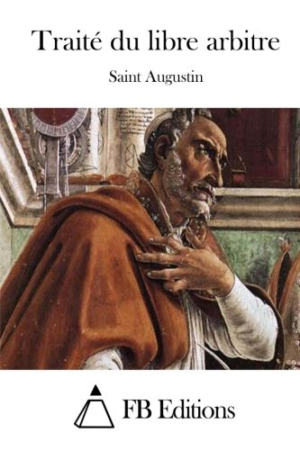 Traité du libre arbitre par Saint Augustin