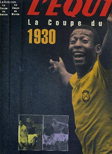 L'EQUIPE, LA COUPE DU MONDE 1930-1998. Coffret 2 volumes par Collectif