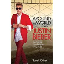 Around the World with Justin Bieber - True Stories from Beliebers Everywhere