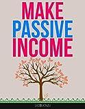 PASSIVE INCOME MAKE MONEY ONLINE WHILE YOU SLEEP: Make Money Online Through Multiple Income Streams : Make Passive Income