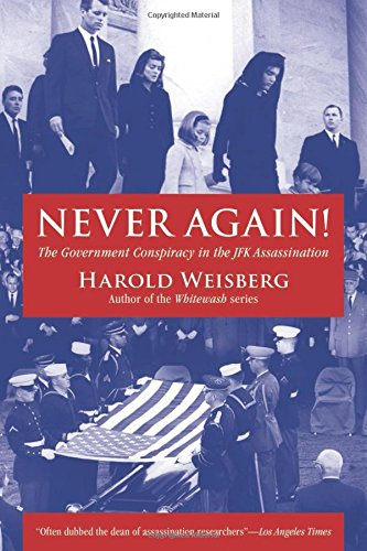 Never Again!: The Government Conspiracy in the JFK Assassination