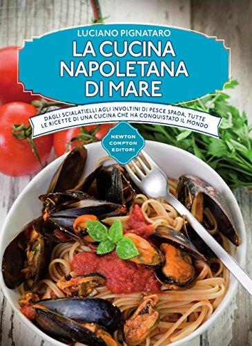 La cucina napoletana di mare (eNewton Manuali e Guide ...