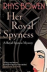 Her Royal Spyness by Rhys Bowen (2016-04-07)