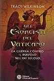 Scarica Libro Gli esorcisti del Vaticano La guerra contro il diavolo nel XXI secolo (PDF,EPUB,MOBI) Online Italiano Gratis