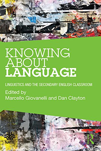 Knowing About Language: Linguistics and the secondary English classroom (National Association for the Teaching of English (NATE)) (English Edition)