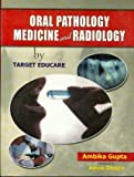 Oral Pathology Medicine and Radiology by Target Educare