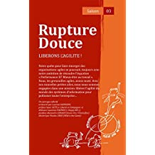 Rupture Douce - Saison 03: Libérons l'agilité !