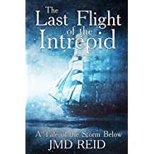 The Last Flight of the Intrepid: A Tale of the Storm Below