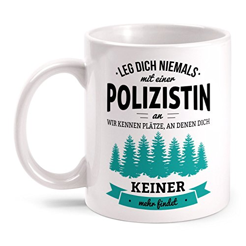 Fashionalarm Tasse Leg dich niemals mit einer Polizistin an beidseitig bedruckt Spruch | Geburtstag Geschenk Idee Polizei Beruf Beamtin Kollegin, Farbe:weiß