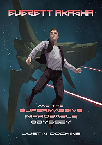 Book cover image for Everett Akasha and the Supermassive Improbable Odyssey