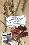 herbier Vilmorin (L') : deux siècles de passion pour les plantes comestibles et d'ornement | Laurent, Christine (19..-....) - journaliste scientifique. Auteur