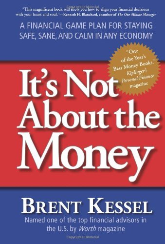 It's Not About the Money: A Financial Game Plan for Staying Safe, Sane, and Calm in Any Economy (English Edition)