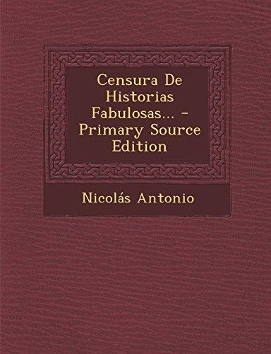 Censura de Historias Fabulosas... - Primary Source Edition
