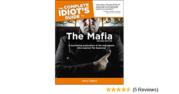 The complete idiots guide to the mafia 2nd edition a fascinating the complete idiots guide to the mafia 2nd edition a fascinating exploration of the real people who inspired the sopranos ebook jerry capeci fandeluxe Images