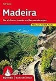 Madeira: Die schönsten Levada- und Bergwanderungen. 70 Touren mit GPS-Tracks - Rolf Goetz