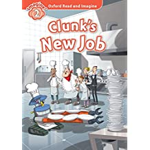 Clunk's New Job (Oxford Read and Imagine Level 2) (English Edition)