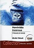 Hominidés inconnus - A travers le monde