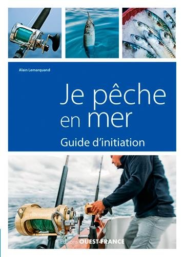 Je pêche en mer : Guide d'initiation