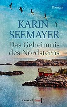 Das Geheimnis des Nordsterns (Books2read_eBook) (German Edition) by [Seemayer, Karin]