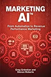 Marketing AI™: From Automation to Revenue Performance Marketing