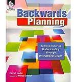 (Backwards Planning: Building Enduring Understanding Through Instructional Design) By Isecke, Harriet (Author) Paperback on (12 , 2010)