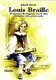 Louis Braille. Il ragazzo che leggeva con le dita