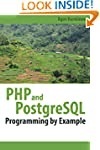 PHP and PostgreSQL Programming By Exa...