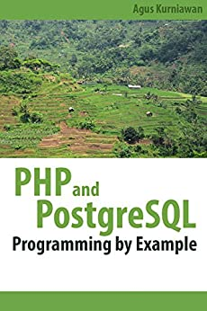 PHP and PostgreSQL Programming By Example by [Kurniawan, Agus]